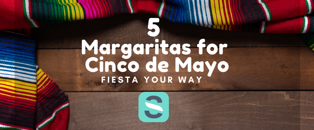 5 Margaritas for Cinco de Mayo